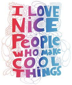 i love nice people who make cool things