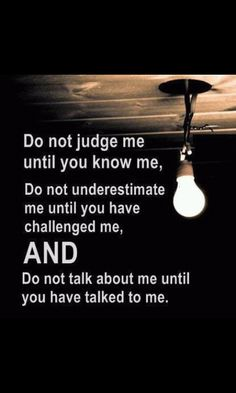 Those that think they are tough could not handle half of what I have been through...mmmhhm but they like to judge any ways...and say they know love of family. Family does not judge no matter WHAT!!