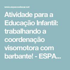 Atividade para a Educação Infantil: trabalhando a coordenação visomotora com barbante!         -          ESPAÇO EDUCAR