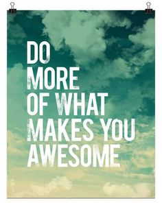 What makes YOU awesome?