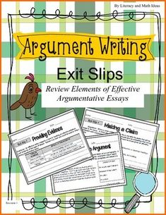 These 14 exit slips contain mentor texts on the task cards for analysis.  They also contain useful writing tips and writing prompts to help students strengthen their argumentative writing skills in just a few minutes a day.  Students analyze short excerpts of essays, evaluate the components that should be included in effective argumentative essays, and gain tips for writing a strong conclusion.The exit slips are organized in categories to make it easier to incorporate at the different stages...