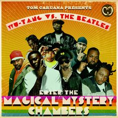 Tom Caruana presents Wu-Tang Clan Vs Beatles, The – Enter The Magical Mystery Chambers