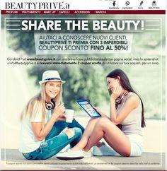 CONDIVIDI LA PAGINA DI BEAUTYPRIVE' ed ottieni subito 3 COUPON di sconto da utilizzare per i tuo acquisti di profumeria.... www.beautyprive.it