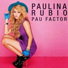 Paulina Rubio: Pau Factor - 2013.