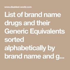 List of brand name drugs and their Generic Equivalents sorted alphabetically by brand name and generic substitute