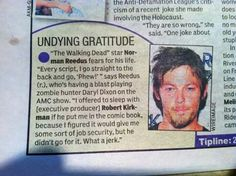 Norman Reedus loves his job...