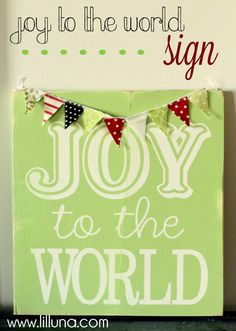 Joy to the World Sign - Cute and made for under ten dollars!