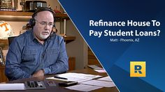 Refinance House To Pay Off Student Loans?