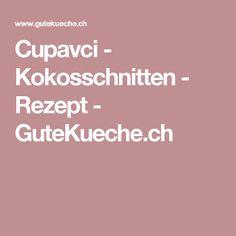 Cupavci - Kokosschnitten - Rezept - GuteKueche.ch