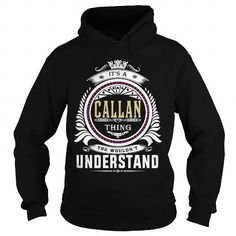 callan  Its a callan Thing You Wouldnt Understand  T Shirt Hoodie Hoodies YearName Birthday
