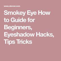 Smokey Eye How to Guide for Beginners, Eyeshadow Hacks, Tips Tricks