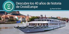 Descubre los 40 años de historia de CroisiEurope