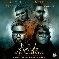 Zion y Lennox - Pierdo La Cabeza ft Farruko, Yandel