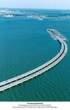 This Bridge connects Denmark and Sweden,part goes underwater to allow ships to pass
