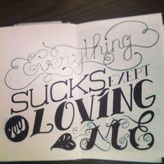 """"""" Everything Sucks..."""" Croquis final encré pour une composition typographique/lettrage."""