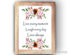 Live every moment..., Wall Art, Printable, Inspirational Art, Watercolor Printable, Quote Prints, Flower Wall Decor