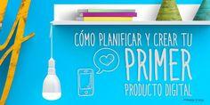 Productos Digitales: Cómo planificar y crear tu primer Infoproducto