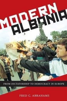 """Read """"Modern Albania From Dictatorship to Democracy in Europe"""" by Fred C. Abrahams available from Rakuten Kobo. In the early Albania, arguably Europe's most closed and repressive state, began a startling transition out of for. Enver Hoxha, Human Rights Watch, Armed Conflict, Outside World, Social Science, Travel Abroad, Albania, Rock Music, New Books"""