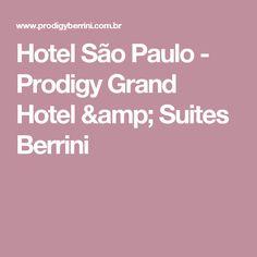 Hotel São Paulo - Prodigy Grand Hotel & Suites Berrini