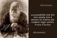 Aforismario®: Franz Fischer - Aforismi, frasi e citazioni