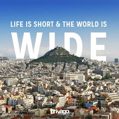 Travel Quotes:  Life is short & the world is wide