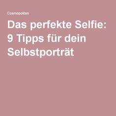 Das perfekte Selfie: 9 Tipps für dein Selbstporträt
