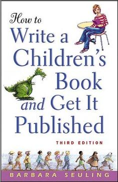 BARNES & NOBLE   How to Write a Children's Book and Get It Published by Barbara Seuling   NOOK Book (eBook), Paperback, Hardcover