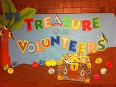 """We Treasure our Volunteers!"".  We could put volunteers names and hours on little coins or something to publicly thank them for all their hard work."