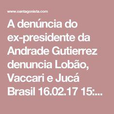 """A denúncia do ex-presidente da Andrade Gutierrez denuncia Lobão, Vaccari e Jucá  Brasil 16.02.17 15:43 O ex-presidente da Andrade Gutierrez Flávio David Barra denunciou, em depoimento a Herman Benjamin, do TSE, a participação de Edison Lobão, João Vaccari e Romero Jucá no esquema em Belo Monte.  Tudo feito pela """"área institucional da empresa"""":  """"O SENHOR MINISTRO HERMAN BENJAMIN (corregedor-geral eleitoral): No caso do PT, quem coordenava não só o recebimento, mas quem coordenou a negociação…"""