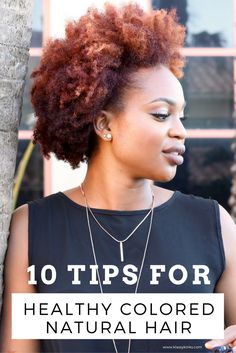 10 Tips for Coloring Natural Hair for the First Time http://klassykinks.com/tips-for-coloring-natural-hair-for-the-first-time/