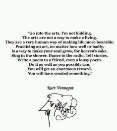 Vonnegut  //  i don't know that this is wisdom, but i didn't know where else to put it.