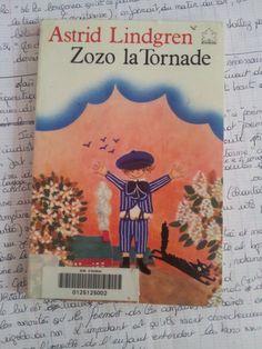 Zozo la Tornade. Astrid LINDGREN. Le livre de Poche, 1979. 7-10 ans. Notions abord�es: Famille, b�tises, langage. Dans la lign�e de mon article concernant les mots et les sonorit�s, voici un livre concernant un enfant avec un petit d�faut de langage :...