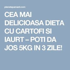 CEA MAI DELICIOASA DIETA CU CARTOFI SI IAURT – POTI DA JOS 5KG IN 3 ZILE! Alter, Good To Know, Mai, Remedies, Health Fitness, Romania, Pandora, Sport, Beauty