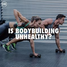Is bodybuilding unhealthy? Are we just stuffing ourselves with protein and doing exercises that stoke our ego? We break down the argument both ways! #BodyBuilding #Unhealthy #Muscles #Exercise #WeightLoss