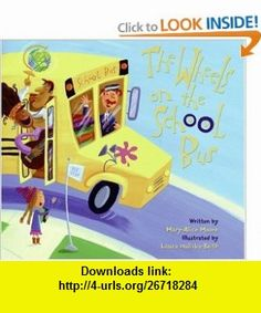 The Wheels on the School Bus (9780060594275) Mary-alice Moore, Laura Huliska-beith , ISBN-10: 0060594276  , ISBN-13: 978-0060594275 ,  , tutorials , pdf , ebook , torrent , downloads , rapidshare , filesonic , hotfile , megaupload , fileserve