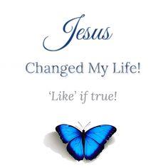 Jesus changed my life   https://www.facebook.com/photo.php?fbid=683729718373684