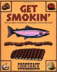 Get Smokin': 190 Award-Winning Smoker Oven Recipes: http://www.amazon.com/Get-Smokin-Award-Winning-Smoker-Recipes/dp/0762410078/?tag=greavidesto05-20