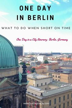 One Day in Berlin: What to Do When Short on Time in Berlin, Germany. Includes sightseeing tips plus where to eat and sleep.