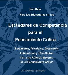 """Hola: Compartimos un interesante eBook sobre """"Estándares de Competencia para el Pensamiento Crítico"""" Un gran saludo.  Visto en: criticalthinking.org Acceda al eBook desde: AQUÍ  También..."""