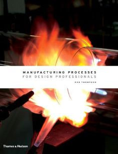 Manufacturing Processes for Design Professionals by Rob Thompson http://www.amazon.com/dp/0500513759/ref=cm_sw_r_pi_dp_wF2fwb1M0J7RA