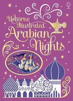 Usborne Illustrated Arabian Nights by Anna Milborne, Alida Massari, and Sam Chandler (Children's, 7 years +, Kirigami, Arabian Nights Theme, Sinbad, Book Gifts, First Night, Book Design, Art Lessons, Good Books, Party Themes
