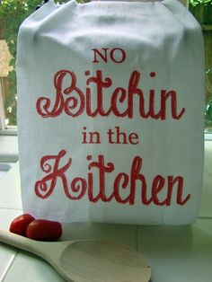 Items similar to No Bitchin in the Kitchen tea towel - funny printed kitchen towel - Mother's day gift flour sack towel on Etsy Dish Towels, Tea Towels, Hand Towels, Kitchen Signs, Kitchen Ideas, Kitchen Themes, Red Kitchen Decor, Kitchen Vinyl, Funny Kitchen