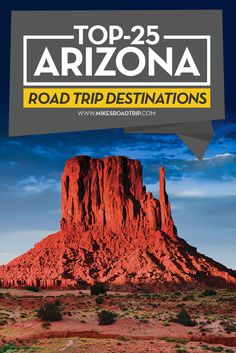 Arizona has some of the best road trips in the country. Here are the top-25 Arizona Road Trip Destinations. Which one is your favorite?
