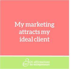 My marketing attracts my ideal client. #coacherinsaffirmations #affirmations #marketing #womanbusinessowner affirmations for women business owner www.ecoacherin.com/insights