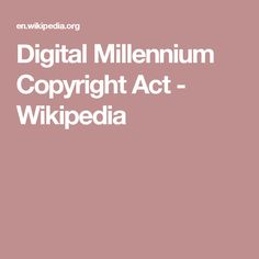 Digital Millennium Copyright Act - Wikipedia