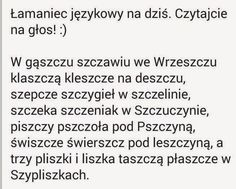 FOCH: PRZECZYTAJ   NA   GŁOS  !!!!!!!!!!!!!!!!!!!!!!!!!!... Polish Language, Therapy, Classroom, Lol, Humor, Learning, Sayings, School, Funny