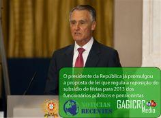 Presidente da República promulgou lei que repõe subsídio de férias