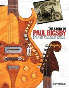 The Story Of Paul A. Bigsby: The Father Of The Modern Electric Solidbody Guitar by Andy Babiuk. $50.00. Publisher: Hal Leonard Corporation; Har/Com edition (January 1, 2009). 200 pages. Author: Andy Babiuk