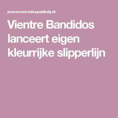 Vientre Bandidos lanceert eigen kleurrijke slipperlijn