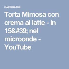 Torta Mimosa con crema al latte - in 15' nel microonde - YouTube
